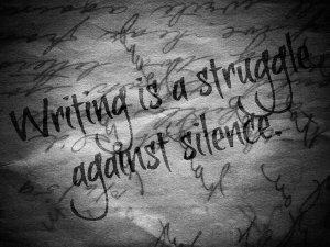 writing_is_a_struggle_against_silence_by_amazinganimegirl-d5f157w-1