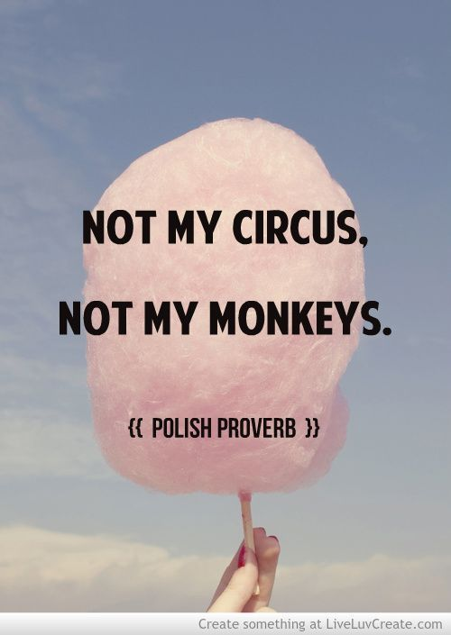 Circus/Monkeys - Polish Proverb