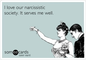 NarcissisticSociety - someecards