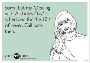 Dealing with a-holes schedule