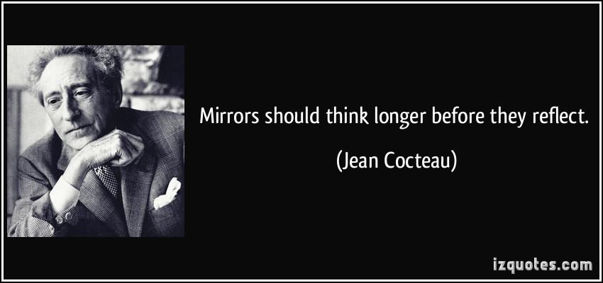 Mirrors - jean cocteau