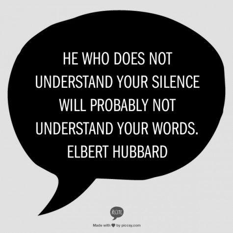 Silence - Elbert Hubbard