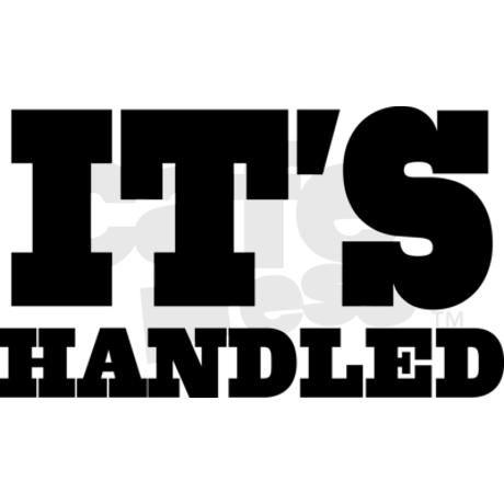 It's handled