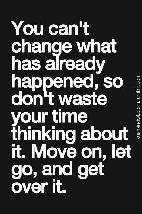 let go move on get over it