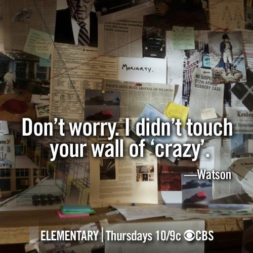 Elementary - wall of crazy