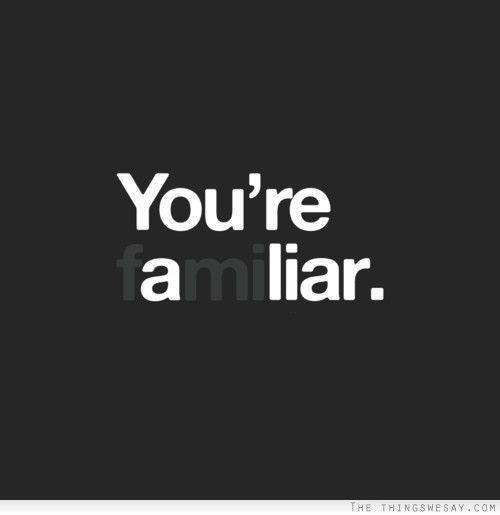 familiar liar
