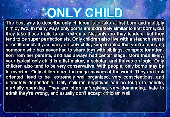 Only child according to who?