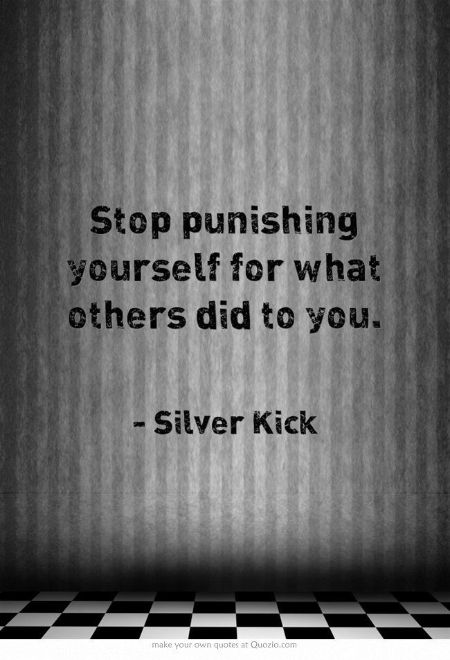 stop punishing yourself - silver kick