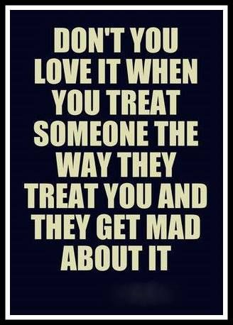 treating people the way they treat you