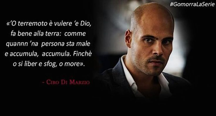 Gomorra quote - Ciro - earthquake