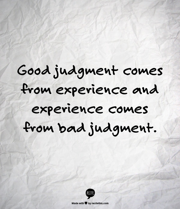good judgment:bad judgment