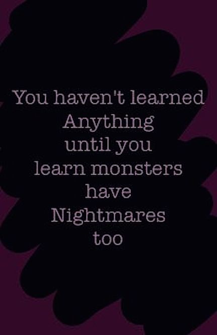 monsters have nightmares too