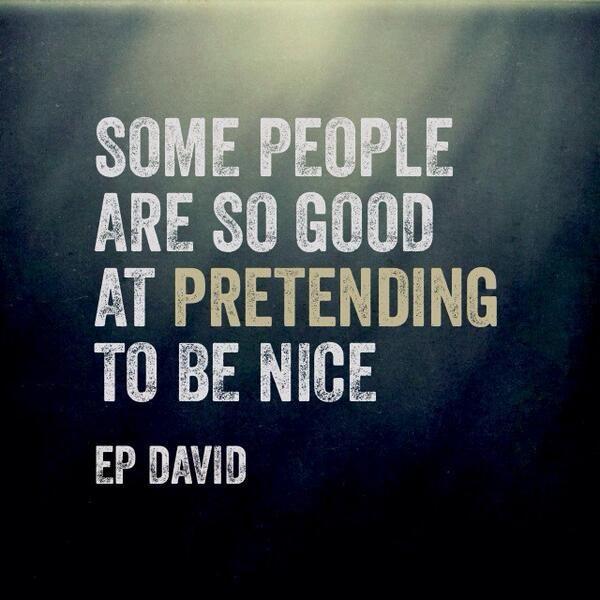 pretending to be nice... EP David