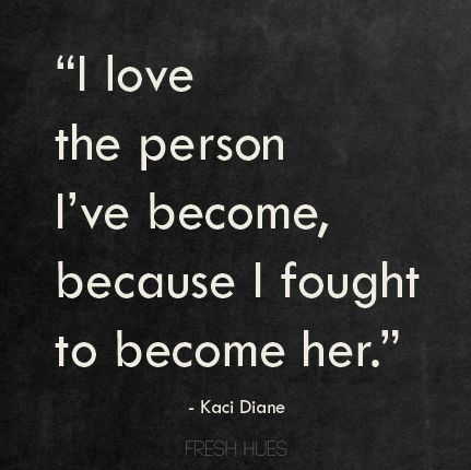 the person I've become - Kaci Diane