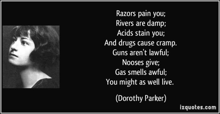 dorothy parker - might as well live