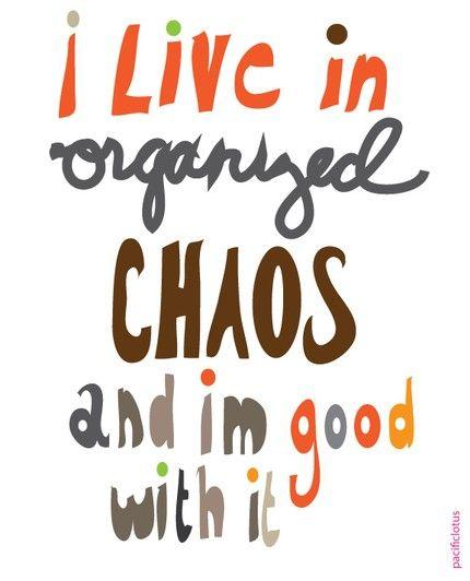 organised chaos
