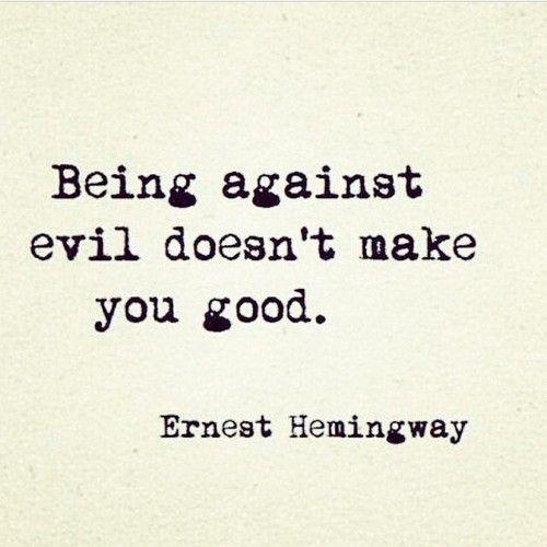 evil vs good - hemingway