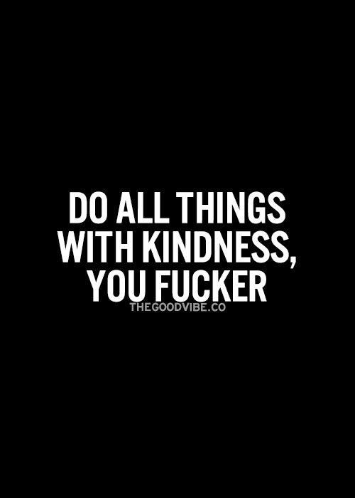 fucking kindness