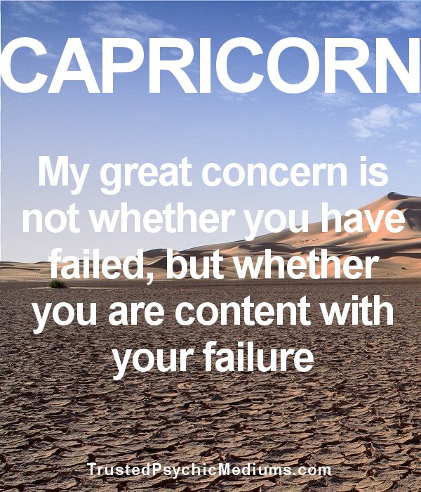 Capricorn - content with your failure