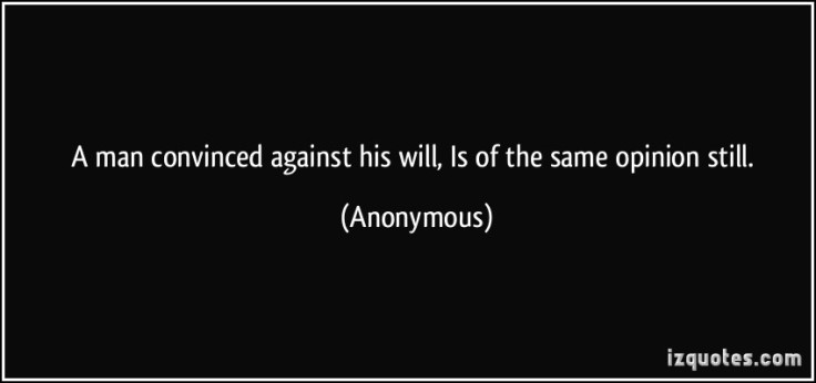 a man convinced against his will