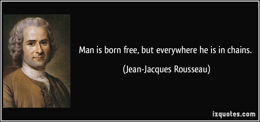 jean-jacques-rousseau-man-is-born-free
